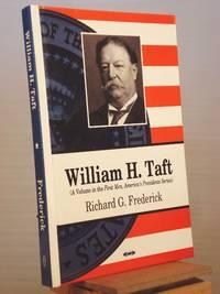 William H. Taft (First Men, America's Presidents)