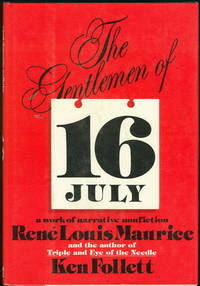 GENTLEMEN OF 16 JULY A Work of Narrative Nonfiction by  Rene Louis and Ken Follett Maurice - First Edition - 1978 - from Gibson's Books (SKU: 46075)
