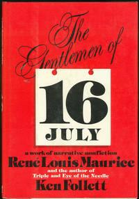GENTLEMEN OF 16 JULY A Work of Narrative Nonfiction