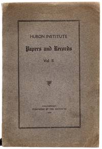 Huron Institute Papers and Records Vol. II by The Institute - 1914 - from Attic Books (SKU: 118757)