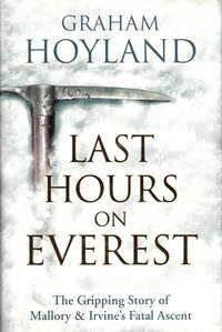 The Last Hours on Everest: The Gripping Story of Mallory and Irvine's Fatal Ascent