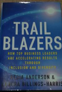Trailblazers : How Top Business Leaders Are Accelerating Results Through /SIGNED