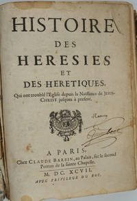 Histoire des Hérésies et des Hérétiques qui ont troublé l' Eglise depuis la Naissance de Jésus-Christ jusques à présent by  Jacques Carel de Sainte Garde - Hardcover - 1697 - from Antipodean Books, Maps & Prints and Biblio.com