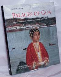 image of Palaces of Goa; Models and types of Indo-Portuguese Civil Architecture. Photogrpahs by Nicolas Sapieha