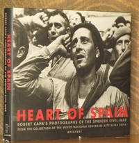 HEART OF SPAIN, ROBERT CAPA'S PHOTOGRAPHS OF THE SPANISH CIVIL WAR