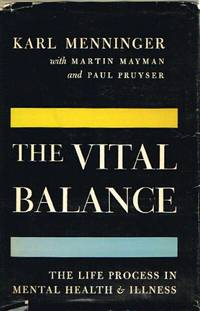 The Vital Balance: The Life Process in Mental Health and Illness