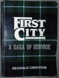 First City : A Saga of Service (P/B Signed by Author)