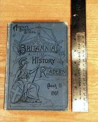 The Britannia History Readers Book II From The Death of Elizabeth To The Accession Of Victoria
