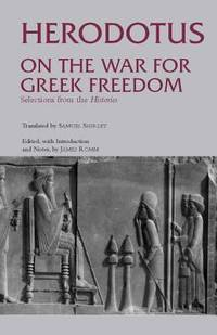 On the War for Greek Freedom : Selections from the Histories