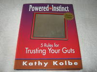 Powered by Instinct: 5 Rules for Trusting Your Gut