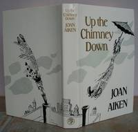 UP THE CHIMNEY DOWN and Other Stories. by  Joan.: AIKEN - First Edition - from Roger Middleton (SKU: 35357)