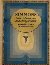 image of Simmons Hospital and Institution Catalogue , No. 16: Beds. Mattresses. Springs, Built for Sleep: Steel Furniture and Equipment