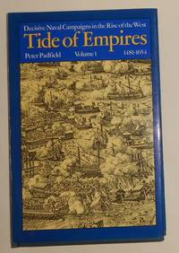 image of Tide of Empires - Decisive Naval Campaigns in the Rise of the West Vol / Volume 1 1481 - 1654