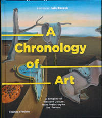 A Chronology of Art_ A Timeline of Western Culture from Prehistory to the Present