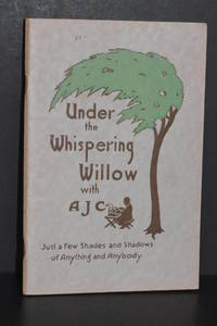 Under the Whispering Willow with AJC; Just a Few Shades and Shadows of Anything and Anybody