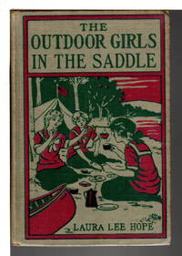 THE OUTDOOR GIRLS IN THE SADDLE or The Girl Miner of Gold Run: Outdoor Girls Series 12.