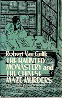 The Haunted Monastery and the Chinese Maze Murders : A Judge Dee Mystery by  Robert H Van Gulik - Paperback - First Thus - 1977 - from Orielis' Books (SKU: 002562)