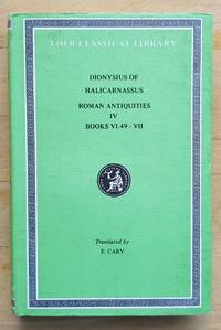 Dionysius of Halicarnassus: Roman Antiquities Volume IV. Books 649 7 Loeb Classical Library No. 364 6. 49