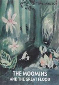 The Moomins and the Great Flood by Tove Jansson - 2018-07-31 - from Books Express (SKU: 1770463283n)