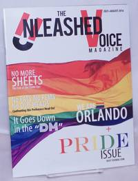 image of The Unleashed Voice Magazine: July-August 2016: We Are Orlando + Pride Issue