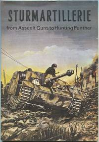 Sturmartillerie: From Assault Guns to Hunting Panther (Armor Series 3)