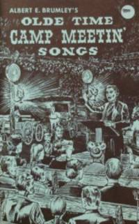 Albert E. Brumley's Olde Time Camp Meetin' Songs