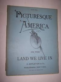 PICTURESQUE AMERICA, OR THE LAND WE LIVE IN - Part 5 with Steel Engraving  The Rocky Mountains by...
