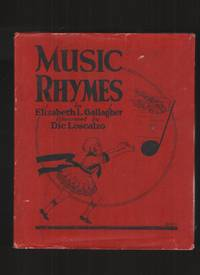 Music Rhymes by  Elizabeth &  Dic Loscalzo Gallagher - Hardcover - 1927 - from Elders Bookstore and Biblio.com