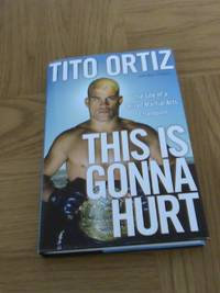 This Is Gonna Hurt: The Life of a UFC Champion      **1st edition/1st printing**