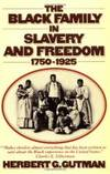 The Black Family In Slavery and Freedom, 1750-1925