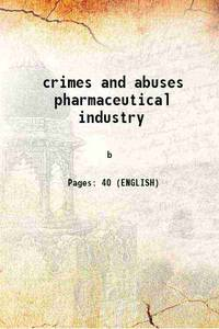 crimes and abuses pharmaceutical industry [Hardcover]