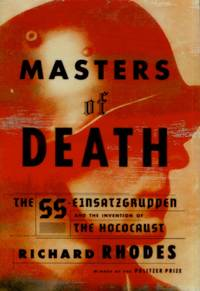 image of Masters of Death, The SS-Einsatzgruppen and the Invention of the Holocaust