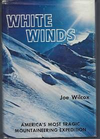 White Winds: America's Most Tragic Mountaineering Expedition