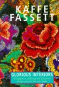 Glorious Interiors: Needlepoint, Knitting and Decorative Design Projects for Your Home by Kaffe Fassett - 1995-01-01