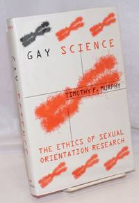 image of Gay Science: the ethicsof sexual orientation research