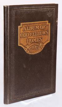 Album of Odd Fellows Homes. Twelfth Revised DeLuxe Edition