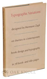 TYPOGRAPHIC VARIATIONS DESIGNED BY HERMANN ZAPF ON THEMES IN CONTEMPORARY BOOK DESIGN AND TYPOGRAPHY IN 78 BOOK AND TITLE PAGES by  Hermann Zapf - Hardcover - 1964 - from Oak Knoll Books/Oak Knoll Press and Biblio.co.uk