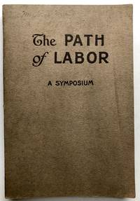 The Path of Labor, Theme: Christianity and the World's Workers by  Miriam L. Woodberry [and] Walter C. Rauschenbusch  L.H. Hammond - 1918 - from Common Crow Books (SKU: H10906)