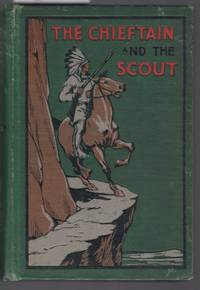 The Chieftain and the Scout - A Tale of the Frontier