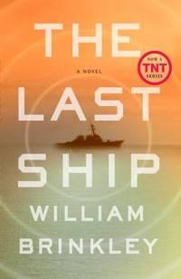 The Last Ship : A Novel