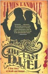 The Last Duel: A True Story of Death and Honour