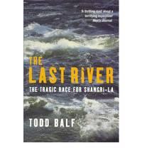 The Last River: The Tragic Race for Shangri-La (Eazimaps)