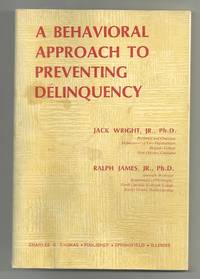 A Behavioral Approach to Preventing Delinquency by  Jr. Ph.D  Jack - Paperback - 1/1/1974 - from BayShore Books LLC (SKU: 0398030545)