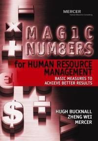 Magic Numbers for Human Resource Management : Basic Measures to Achieve Better Results by Hugh Bucknall; Zheng Wei - Hardcover - 2005 - from ThriftBooks (SKU: G0470821612I3N00)