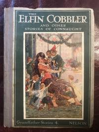 The Elfin Cobbler And Other Stories Of Connaught Retold By Monica Cosens (Six Tipped in Color Plates