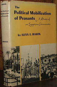 The Political Mobilization of Peasants: A Study of an Egyptian Community