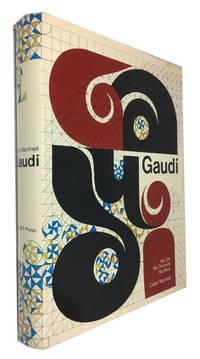 Gaudi: His Life, His Theories, His Work
