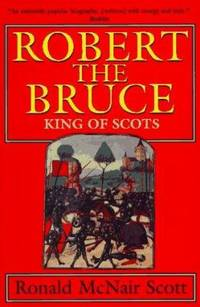 Robert the Bruce : King of Scots