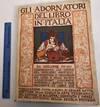 View Image 1 of 8 for Gli Adornatori Del Libro in Italia, Volume IV Inventory #182099