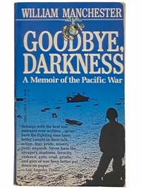 Goodbye  Darkness: A Memoir of the Pacific War